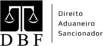 DBF Advocacia - Direito Aduaneiro Sancionador