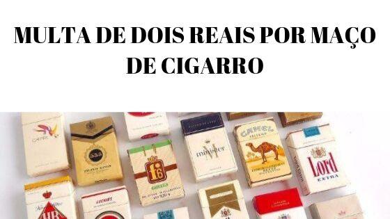 multa de dois reais por maço de cigarro